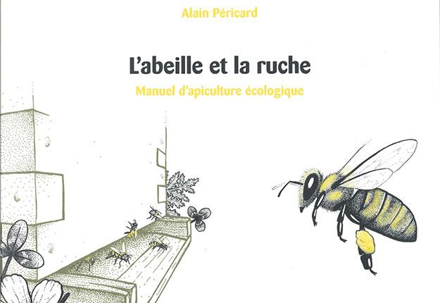 Le livre L'abeille et la ruche – Manuel d'apiculture écologique.