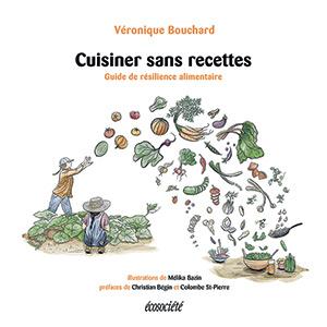 Cuisiner sans recettes est publié chez Écosociété.